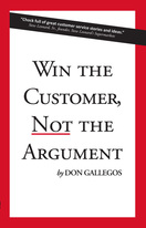 Win the Customer, NOT the Argument, Don Gallegos, Brigantine Media