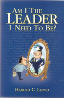 Am I The Leader I Need To Be? Harold C. Lloyd, Brigantine Media