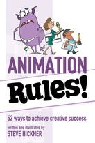 Animation Rules! Steve Hickner Brigantine Media