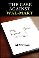 The Case Against Wal-Mart, Al Norman, Brigantine Media