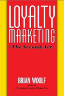 Loyalty Marketing, The Second Act, Brian Woolf, Brigantine Media